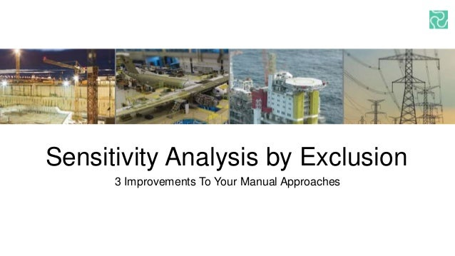 Sensitivity Analysis by Exclusion 3 Improvements To Your Manual Approaches
