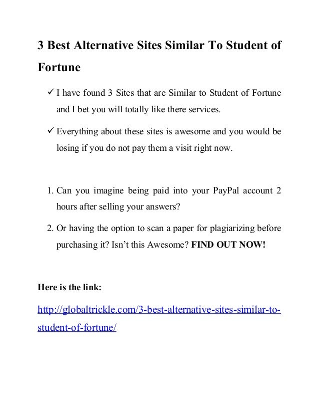 3 Best Alternative Sites Similar To Student of Fortune  I have found 3 Sites that are Similar to Student of Fortune and I...