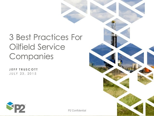 3 Best Practices for Oilfield Service Companies