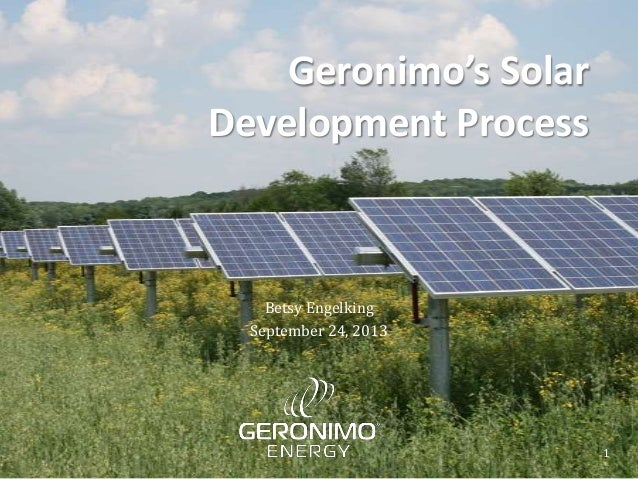 Geronimo's Solar Development Process Betsy Engelking September 24, 2013 1