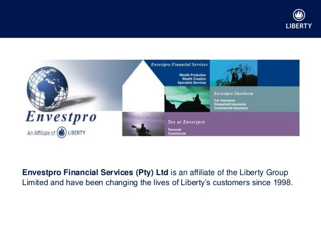 Liberty Group Enterprise of the Year 2011 & 2013 Envestpro Financial Services (Pty) Ltd is an affiliate of the Liberty Gro...