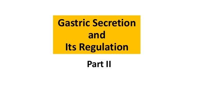 Gastric Secretion and Its Regulation Part II