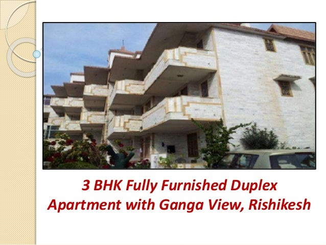 3 BHK Fully Furnished Duplex Apartment with Ganga View, Rishikesh