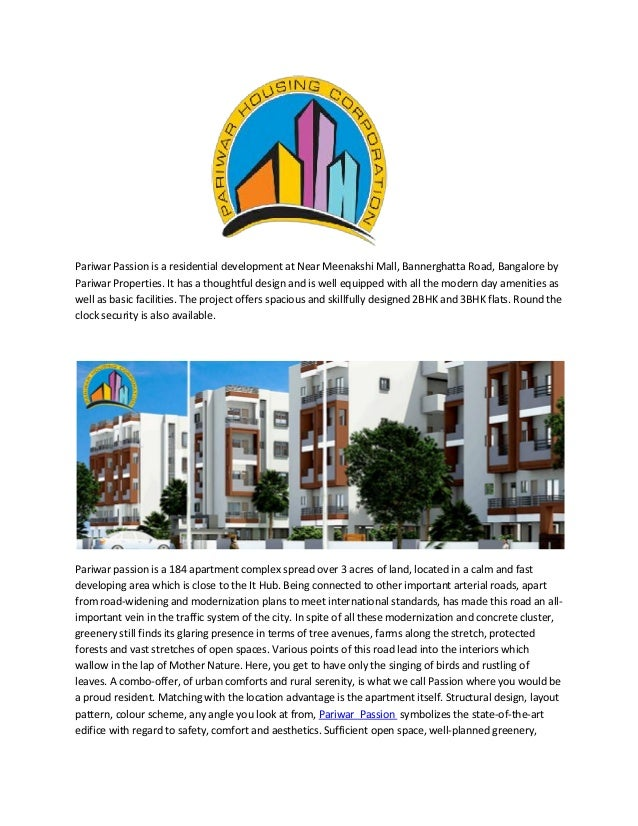 Pariwar Passion is a residential development at Near Meenakshi Mall, Bannerghatta Road, Bangalore by Pariwar Properties. I...