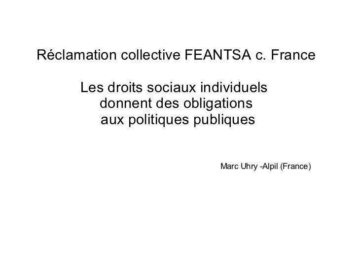 Réclamation collective FEANTSA c. France      Les droits sociaux individuels        donnent des obligations         aux po...