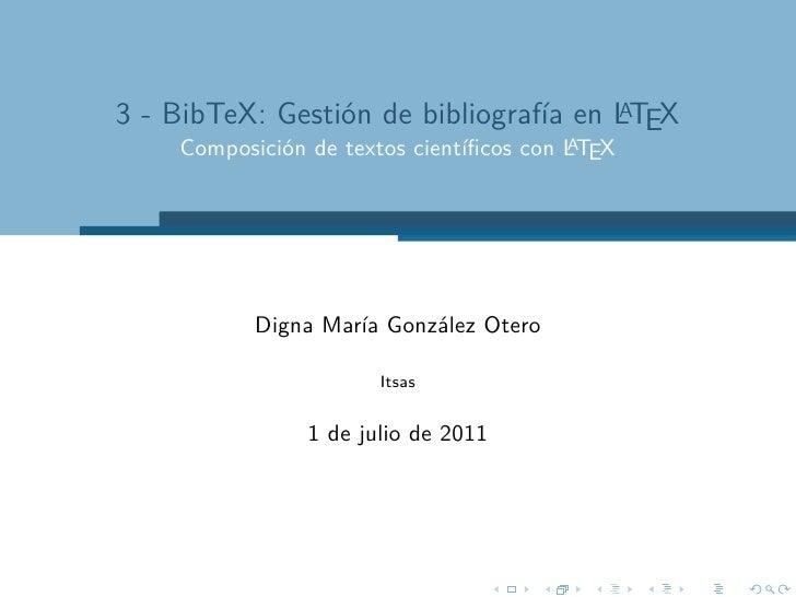A3 - BibTeX: Gestión de bibliografía en LTEX                                         A    Composición de textos científicos...