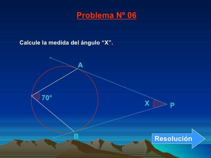 """Calcule la medida del ángulo """"X"""". Problema Nº 06 70° B A X P Resolución"""