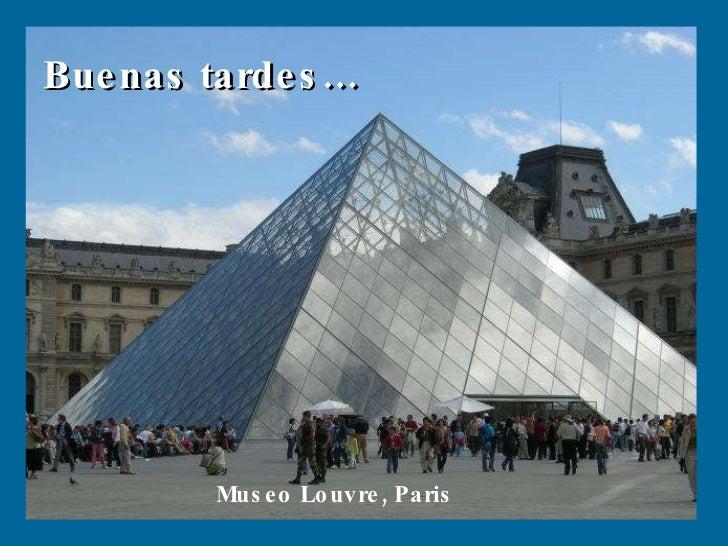 Buenas tardes… Museo Louvre, Paris