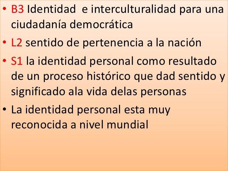 B3 Identidad  e interculturalidad para una ciudadanía democrática<br />L2 sentido de pertenencia a la nación<br />S1 la id...