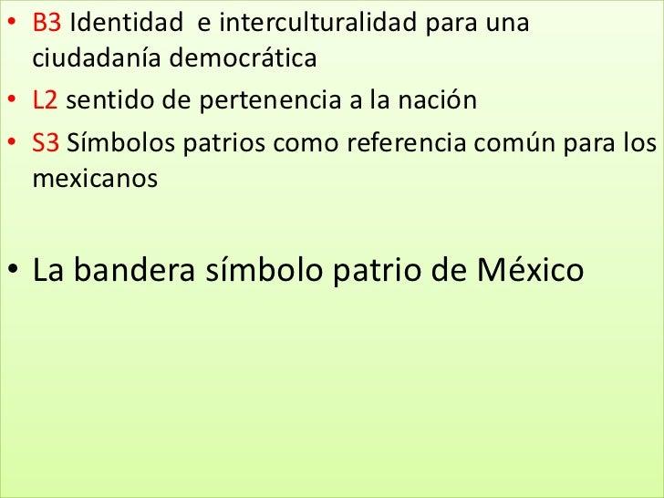 B3 Identidad  e interculturalidad para una ciudadanía democrática<br />L2 sentido de pertenencia a la nación<br />S3 Símbo...