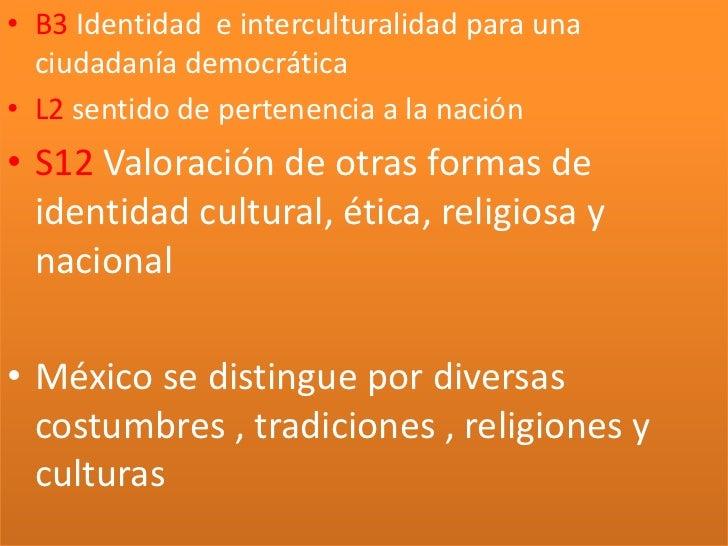 B3 Identidad  e interculturalidad para una ciudadanía democrática<br />L2 sentido de pertenencia a la nación<br />S12 Valo...
