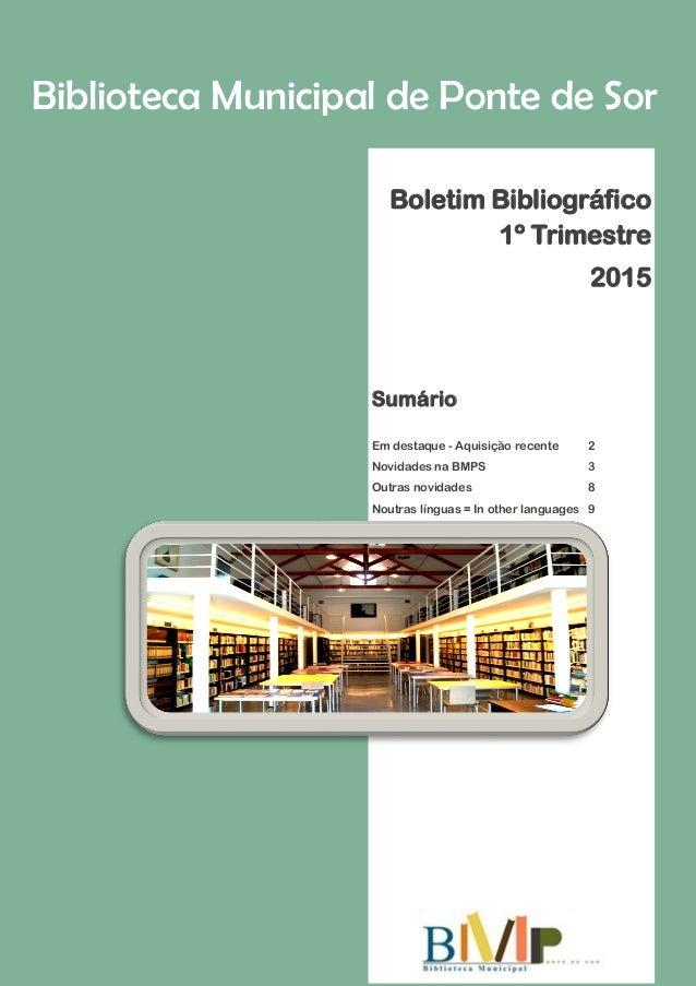 Biblioteca Municipal de Ponte de Sor Boletim Bibliográfico 1º Trimestre 2015 Sumário Em destaque - Aquisição recente 2 Nov...