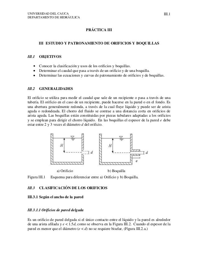 UNIVERSIDAD DEL CAUCA DEPARTAMENTO DE HIDRÁULICA III.1 PRÁCTICA III III ESTUDIO Y PATRONAMIENTO DE ORIFICIOS Y BOQUILLAS I...
