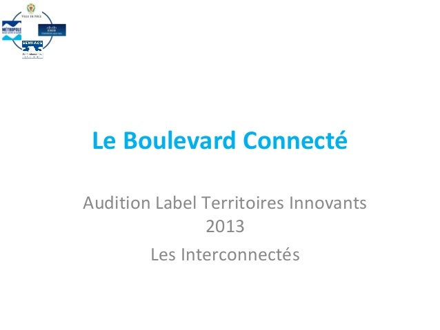 Le Boulevard ConnectéAudition Label Territoires Innovants2013Les Interconnectés