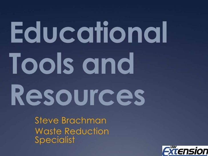 Educational Tools and Resources<br />Steve Brachman<br />Waste Reduction Specialist<br />