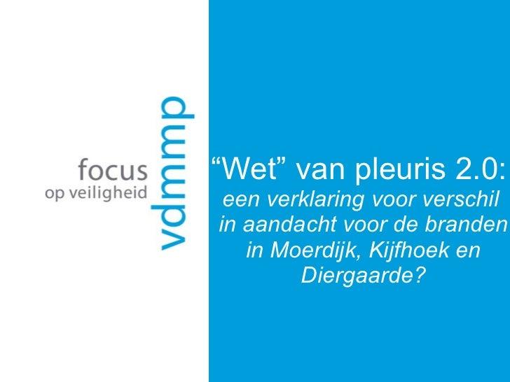 """"""" Wet"""" van pleuris 2.0:  een verklaring voor verschil  in aandacht voor de branden in Moerdijk, Kijfhoek en Diergaarde?"""