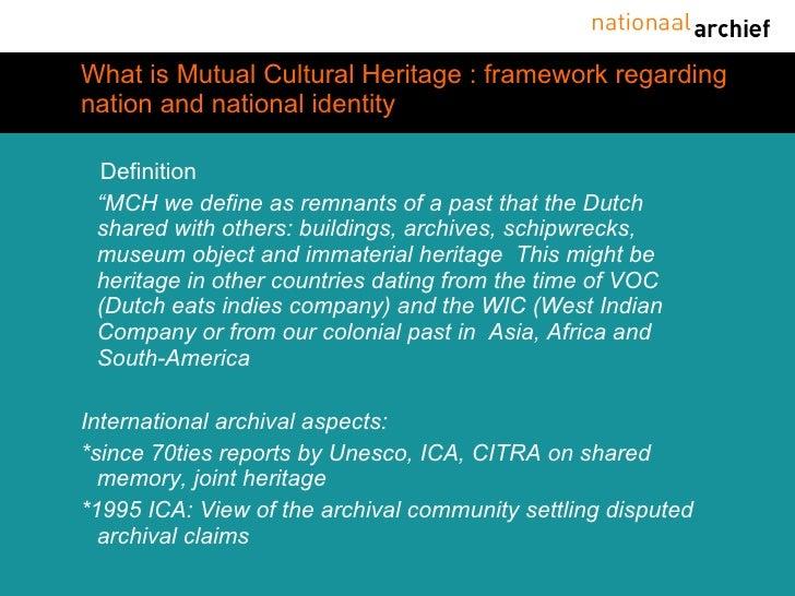 "What is Mutual Cultural Heritage : framework regarding nation and national identity <ul><li>Definition </li></ul><ul><li>""..."
