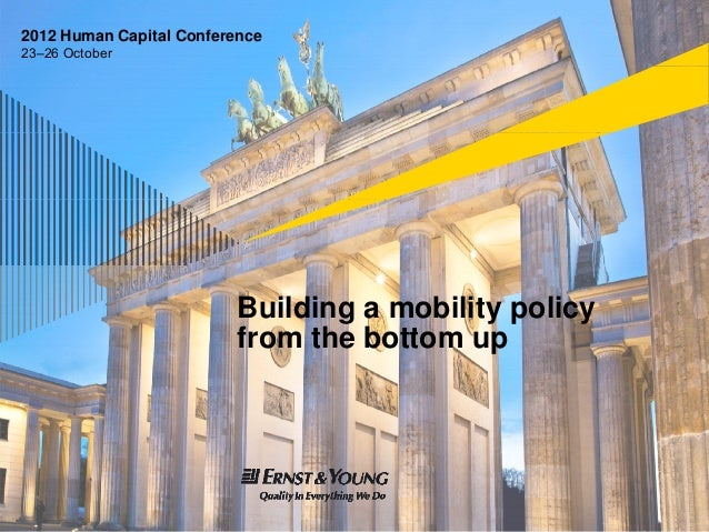 2012 Human Capital Conference23–26 October                          Building a mobility policy                          f ...
