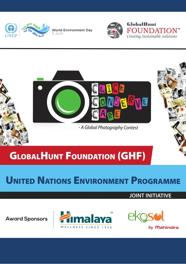 - A Global Photography Contest  GLOBALHUNT FOUNDATION (GHF)  UNITED NATIONS ENVIRONMENT PROGRAMME  JOINT INITIATIVE