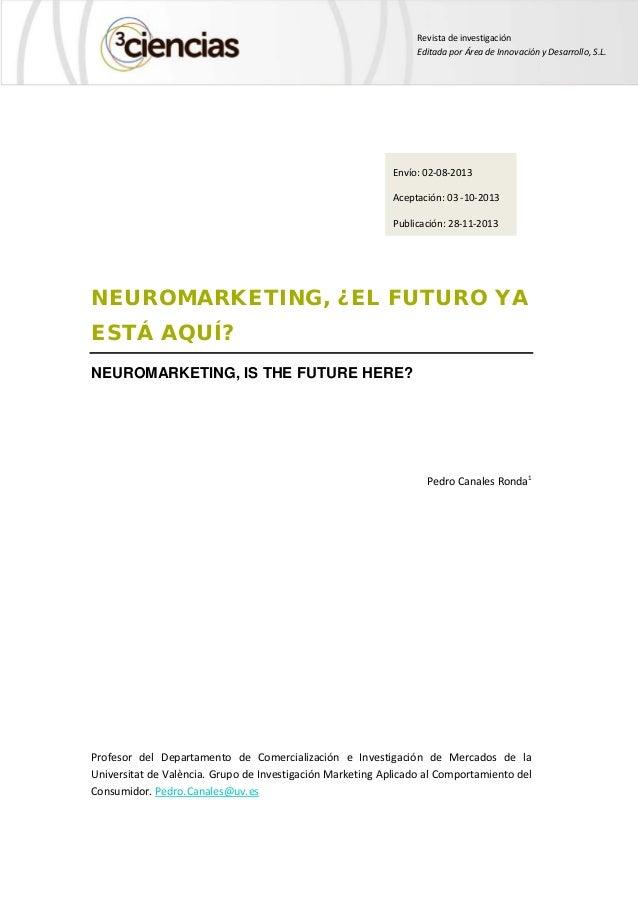 Revista de investigación Editada por Área de Innovación y Desarrollo, S.L. NEUROMARKETING, ¿EL FUTURO YA ESTÁ AQUÍ? NEUROM...