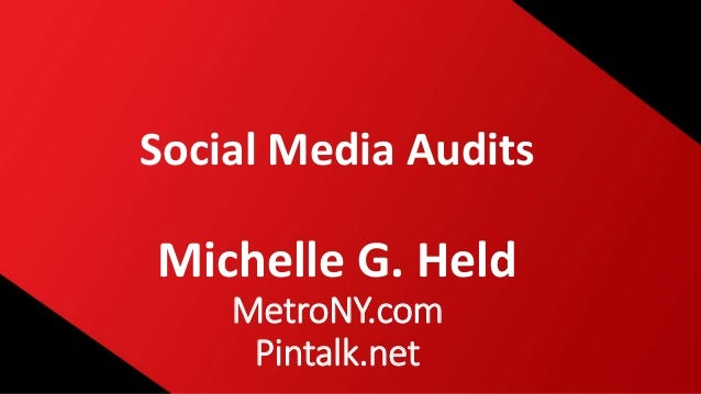 Social Media Audits Michelle G. Held MetroNY.com Pintalk.net