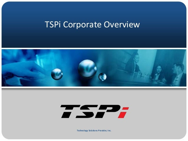 Technology Solutions Provider, Inc. TSPi Corporate Overview