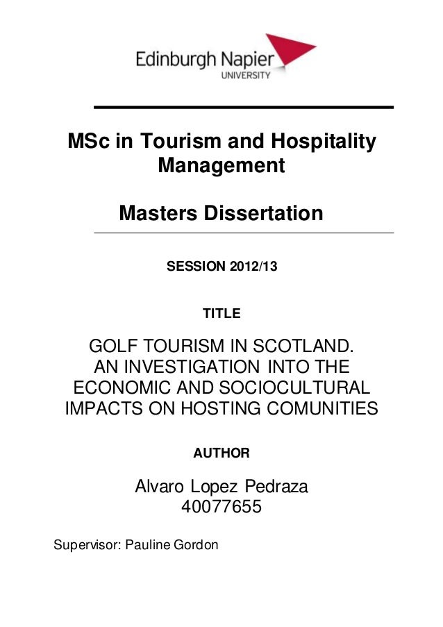 dissertation tourism hospitality management Tourism dissertation topics covers many areas, so there should be plenty to whet your appetite here 100s of topics absolutely free, 1000s of happy students.