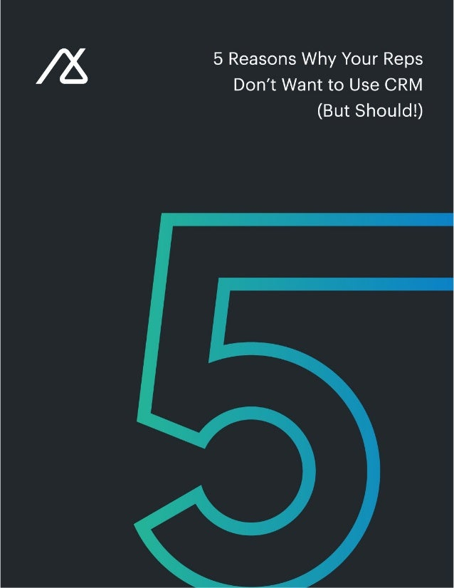 5 Reasons Why Your Reps Don't Want to Use CRM (But Should!) 2getbase.com You spent months fighting for the budget to purch...
