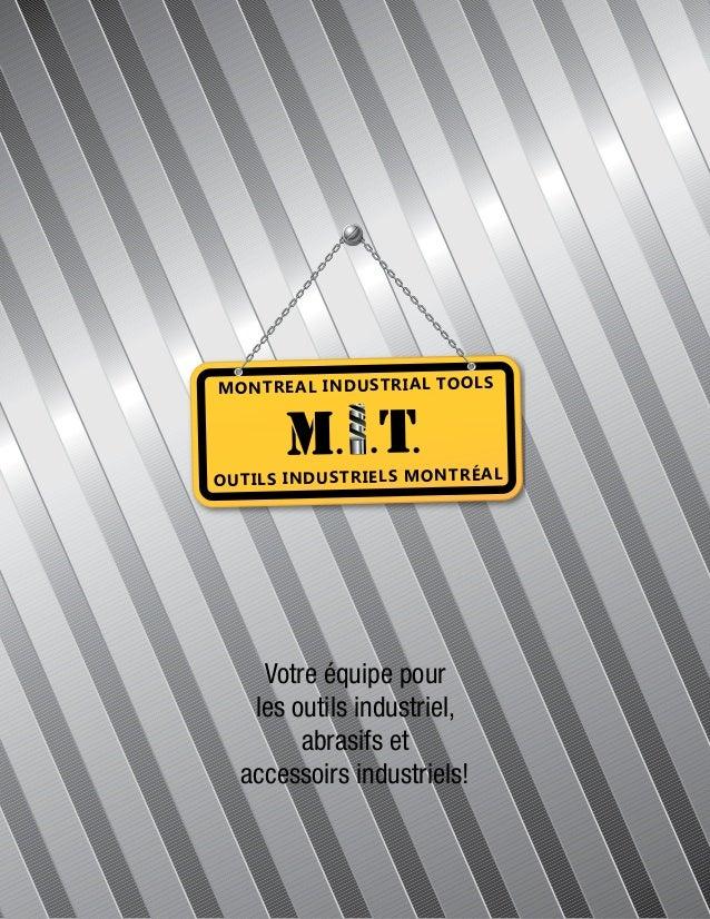 MONTREAL INDUSTRIAL TOOLS OUTILS INDUSTRIELS MONTRÉAL M. .T. Votre équipe pour les outils industriel, abrasifs et accessoi...