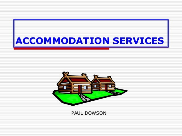 ACCOMMODATION SERVICES PAUL DOWSON