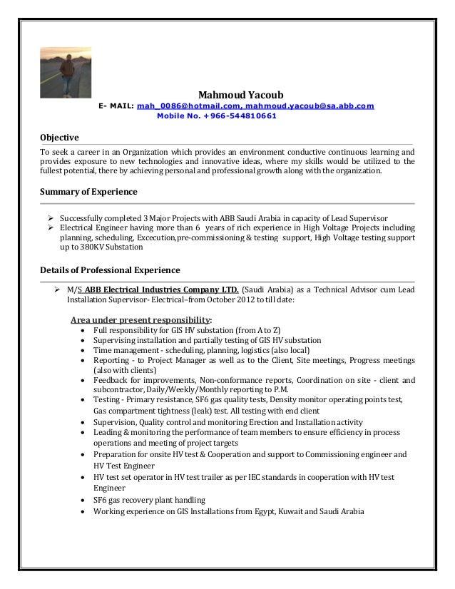 Mahmoud Yacoub E- MAIL: mah_0086@hotmail.com, mahmoud.yacoub@sa.abb.com Mobile No. +966-544810661 Objective To seek a care...