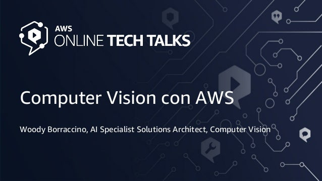 © 2020, Amazon Web Services, Inc. or its Affiliates. All rights reserved. Amazon Confidential Computer Vision con AWS Wood...