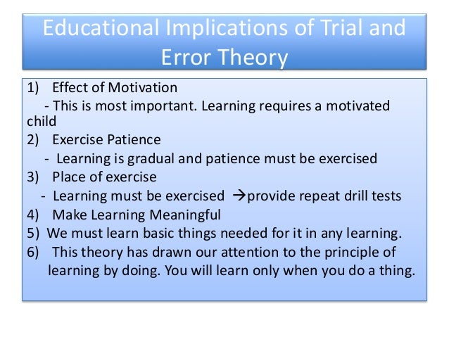 implications of learning theories in modern Psychologists study how people learn and retain knowledge, applying psychological science to improve the learning process and promote educational success for all.