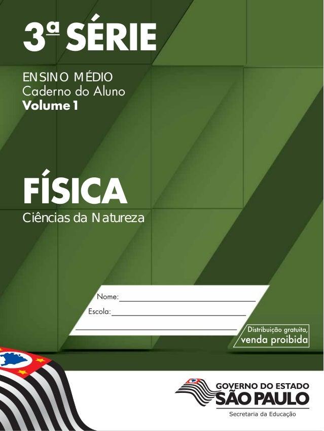 3a SÉRIE ENSINO MÉDIO Caderno do Aluno Volume1 FÍSICA Ciências da Natureza