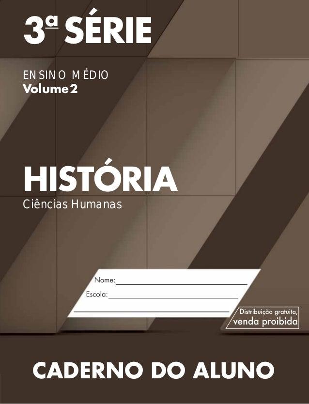 3a SÉRIE ENSINO MÉDIO Volume2 HISTÓRIA Ciências Humanas CADERNO DO ALUNO