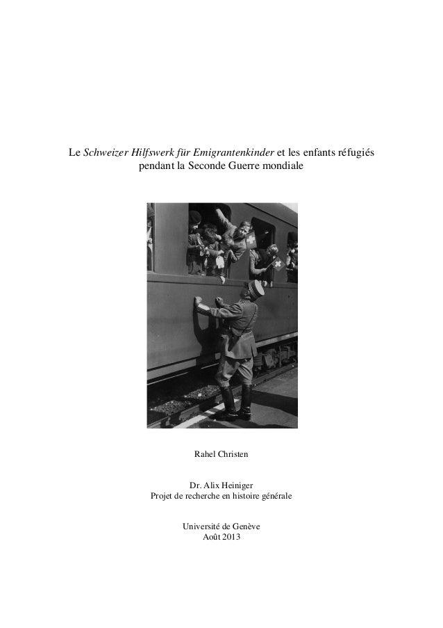Le Schweizer Hilfswerk für Emigrantenkinder et les enfants réfugiés pendant la Seconde Guerre mondiale Rahel Christen Dr. ...
