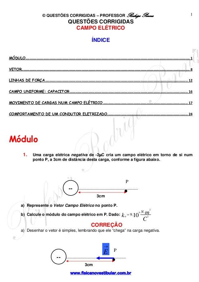 © QUESTÕES CORRIGIDAS – PROFESSOR Rodrigo Penna www.fisicanovestibular.com.br 1 .P 3cm -- QUESTÕES CORRIGIDAS CAMPO ELÉTRI...
