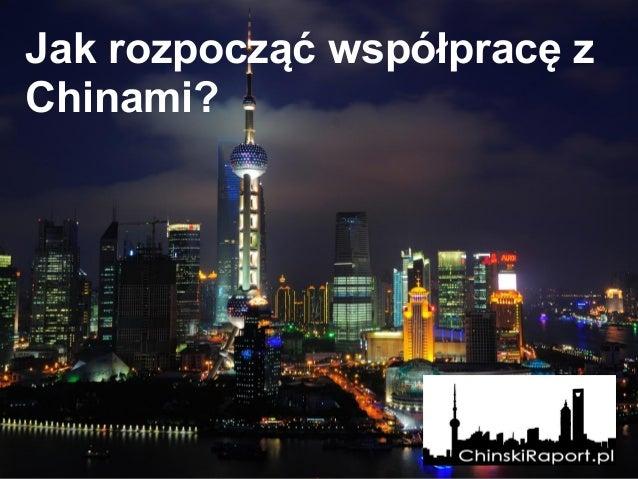 Jak rozpocząć współpracę z Chinami?http://w.deliteclub.com/pl/contact