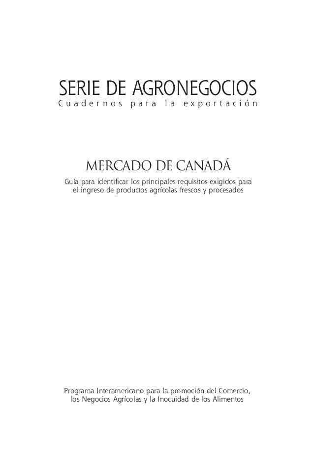 MERCADO De CanadÁ Guía para identificar los principales requisitos exigidos para el ingreso de productos agrícolas frescos...