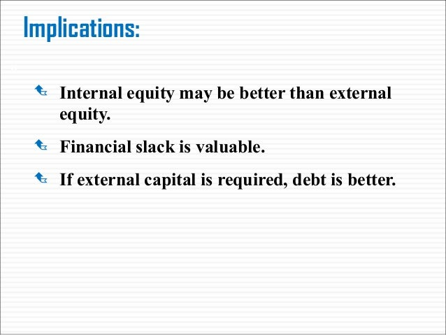 """does pecking order hyypothesis explain capital structure In """"pecking order hypothesis"""", the notion that firms has a preferred order of  the  pecking order hypothesis is a possible explanation for firms capital structure."""