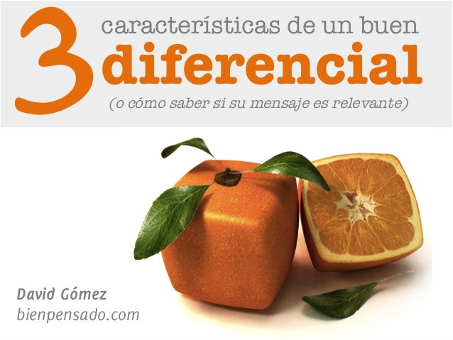 www.bienpensado.com   diferencial 3 características de un buen David Gómez bienpensado.com (o cómo saber si su mensaje e...