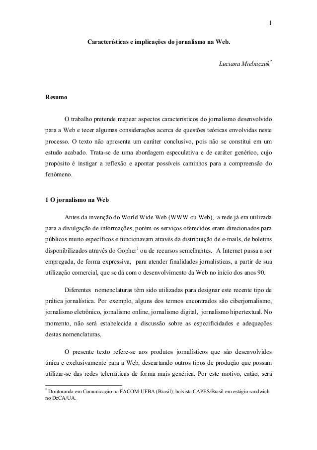 1 Características e implicações do jornalismo na Web. Luciana Mielniczuk* Resumo O trabalho pretende mapear aspectos carac...