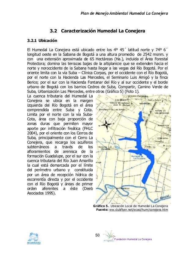 Fundación Humedal La ConejeraPlan de Manejo Ambiental Humedal La Conejera503.2 Caracterización Humedal La Conejera3.2.1 Ub...