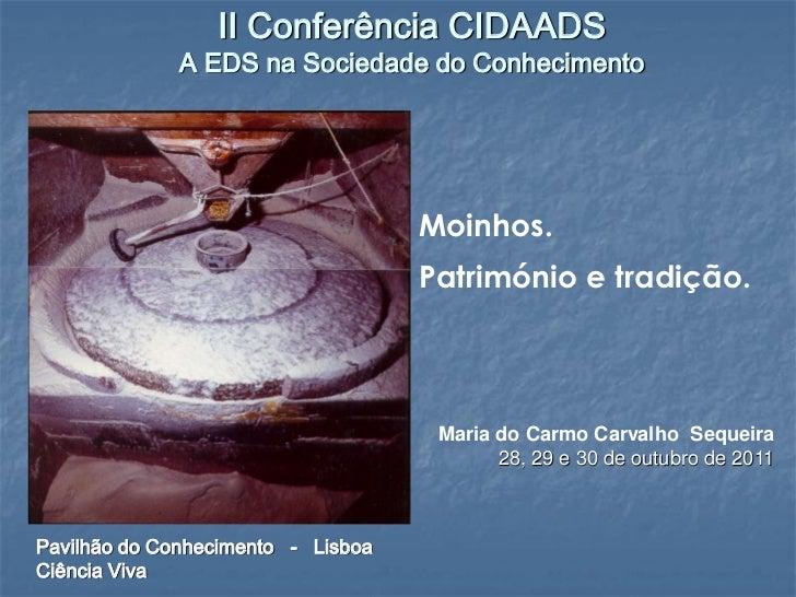 II Conferência CIDAADS              A EDS na Sociedade do Conhecimento                                    Moinhos.        ...