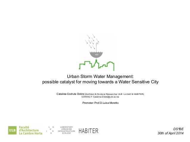 DS²BE  30th of April 2014  Urban Storm Water Management:  possible catalyst for moving towards a Water Sensitive City  Cat...