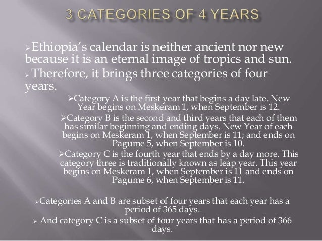 Ethiopia's calendar is neither ancient nor newbecause it is an eternal image of tropics and sun. Therefore, it brings th...