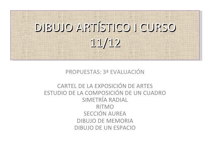 DIBUJO ARTÍSTICO I CURSO         11/12       PROPUESTAS: 3ª EVALUACIÓN     CARTEL DE LA EXPOSICIÓN DE ARTES ESTUDIO DE LA ...