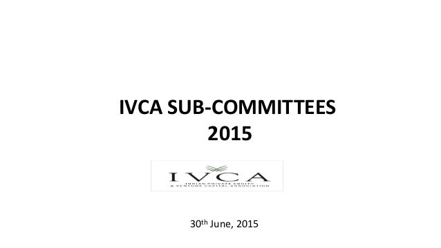 IVCA SUB-COMMITTEES 2015 30th June, 2015