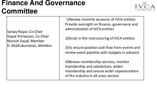 Finance And Governance Committee Sanjay Nayar, Co-Chair Gopal Srinivasan, Co-Chair Munish Dayal, Member D. Muthukumaran, M...
