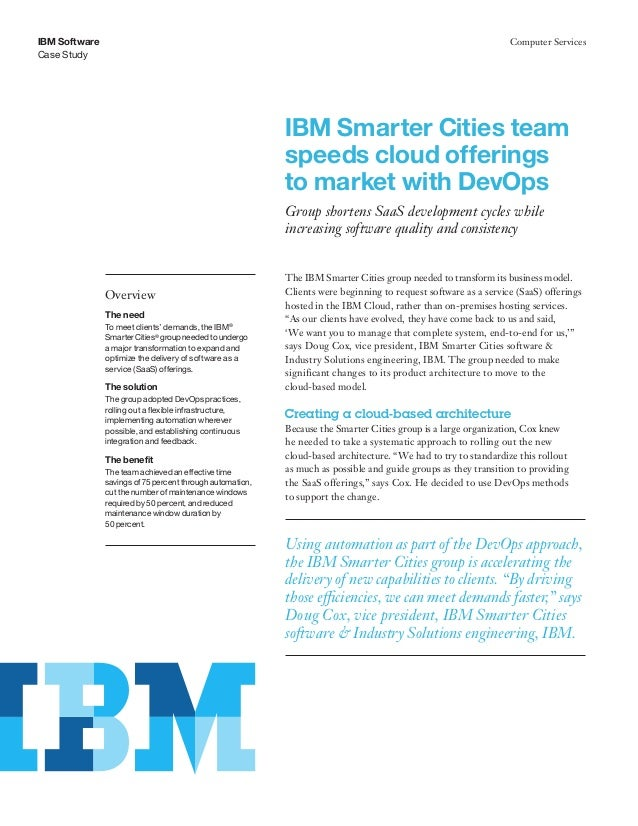 IBM Software Case Study Computer Services IBM Smarter Cities team speeds cloud offerings to market with DevOps Group short...